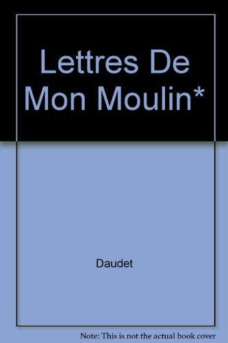 Lettres de mon moulin : Choix de: Daudet, Alphonse