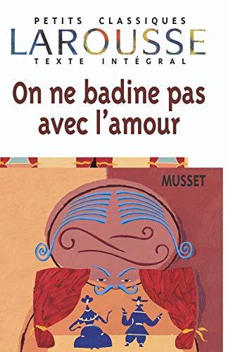 9782038712100: On ne badine pas avec l'Amour - Classiques Larousse (French Edition)