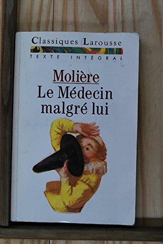 9782038713114: Le Médecin malgré lui : Comédie