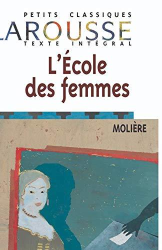 9782038716634: L'école des femmes : Comédie (Classiques larousse)