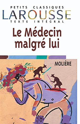 9782038716672: Le Médecin malgré lui, texte intégral