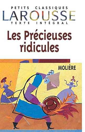 9782038716696: Les Precieuses Ridicules (Petits Classiques Larousse Texte Integral) (French Edition)