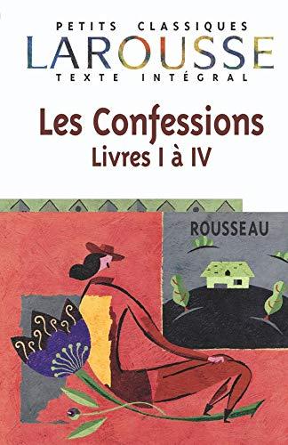 Les Confessions, livres I Ã IV, texte: Jean-Jacques Rousseau