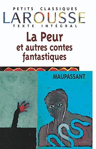 9782038717235: La Peur Et Autres Contes Fantastiques (Petits Classiques Larousse Texte Integral) (French Edition)