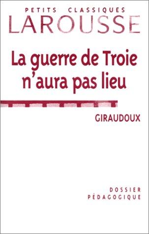 La Guerre de Troie n'aura pas lieu,: Giraudoux