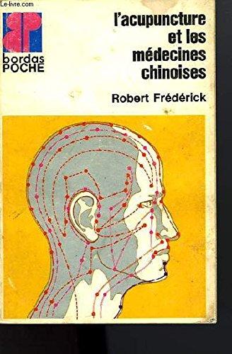 L'Acupuncture et les medecines chinoises (Collection Bordas: Frederick, Robert