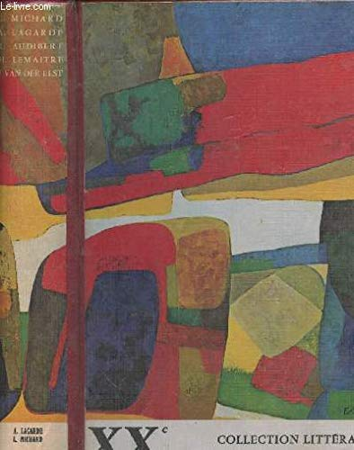 Xxe Siecle: Les Grands Auteurs Francais, Anthologie: Lagarde, Andre und