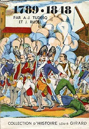 1789-1848 (Collection d'histoire Louis Girard): André-Jean Tudesq, Jean