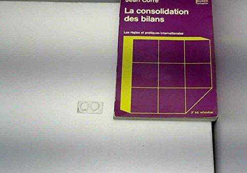 9782040003258: La Consolidation des bilans: Les regles et pratiques internationales (Dunod entreprise) (French Edition)