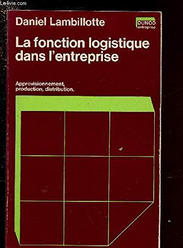 9782040014063: La fonction logistique dans l'entreprise (Serie Organisation et direction) (French Edition)