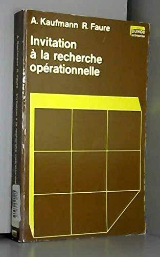 Invitation à la recherche Opérationnelle: KAUFMANN, A ET FAURE, R.