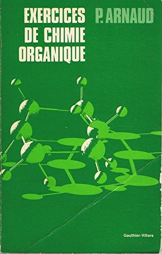 Exercices de chimie organique: P. Arnaud