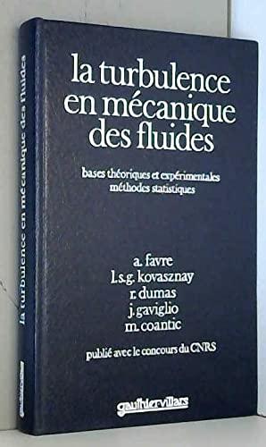 9782040035662: La Turbulence en m�canique des fluides : Bases th�oriques et exp�rimentales, m�thodes statistiques