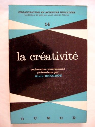La Créativité. Recherches Américaines Présentées Par Alain: Beaudot (Alain)