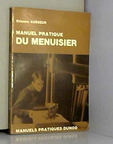 9782040040864: Manuel pratique du menuisier (Manuels pratiques Dunod)