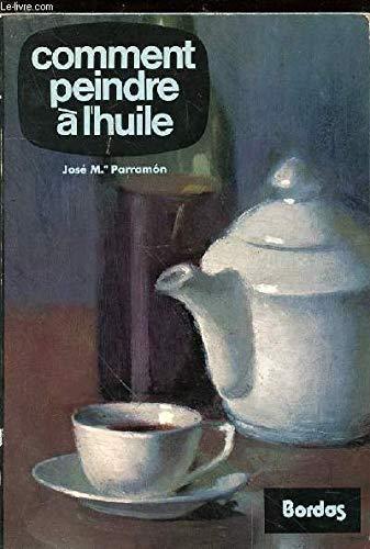 Comment Peindre  LHuile  Abebooks