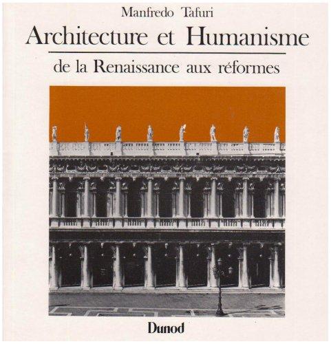 Architecture et humanisme: De la Renaissance aux reformes (Espace & architecture) (French Edition) (2040044655) by Tafuri, Manfredo