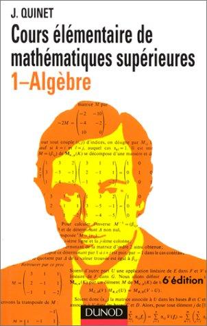 9782040052157: Mathématiques supérieures : cours élémentaire, tome 1 : algèbre