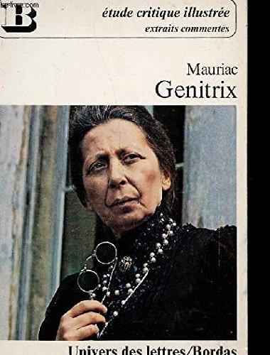 Genitrix: Extraits (Univers des lettres Bordas ; 427 : Extraits commentés) (French Edition) (2040068732) by François Mauriac