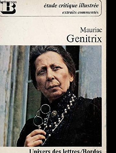 Genitrix: Extraits (Univers des lettres Bordas ; 427 : Extraits commentes) (French Edition) (2040068732) by Francois Mauriac