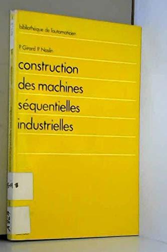 9782040078799: Construction des machines séquentielles industrielles, (Bibliothèque de l'automaticien, 38) (French Edition)
