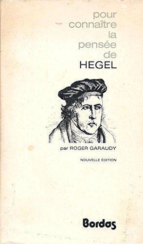 La pensée de Hegel (Pour connaître la pensée) (French Edition) (9782040078843) by Roger Garaudy