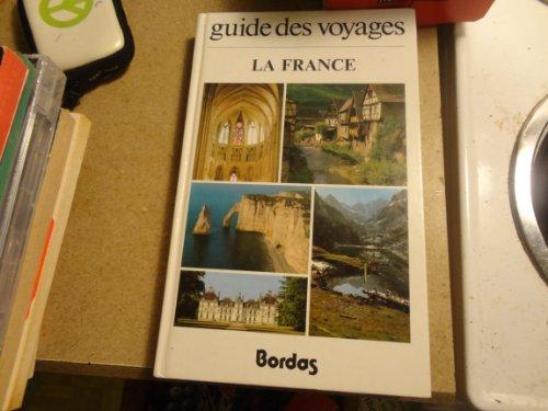 9782040083403: La France (Guide des voyages Bordas)