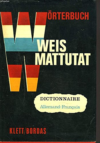 HANDWÖRTERBUCH TEIL I, FRANZÖSISCH-DEUTSCH: WEIS / MATTUTAT