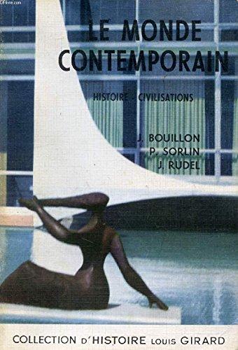 Le monde contemporain, histoire, civilisations: Bouillon Jacques, Sorlin Pierre, Rudel Jean