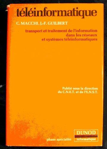 9782040103613: Téléinformatique, transport et traitement de l'information dans les réseaux et systèmes téléinformatiques - en collaboration avec 17 coauteurs - préface de Jacques Arsac et Bernard Picinbono - conclusion de François H. Raymond