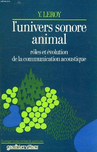9782040104337: L'univers sonore animal: Rôles et évolution de la communication acoustique (Écologie fondamentale et appliquée) (French Edition)