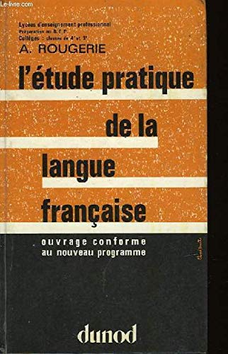 L'étude pratique de la langue française: lycées