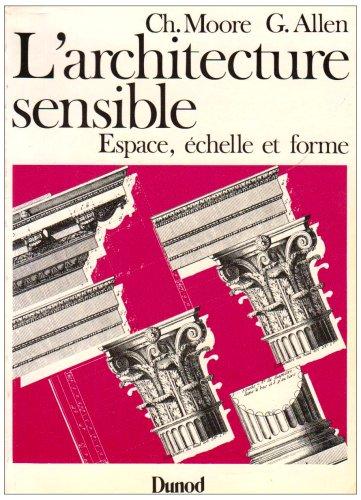 9782040110642: L'architecture sensible - espace, échelle et forme