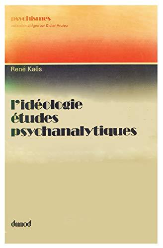 9782040111403: L'ideologie, etudes psychanalytiques: Mentalite de l'ideal et esprit de corps (Psychismes) (French Edition)