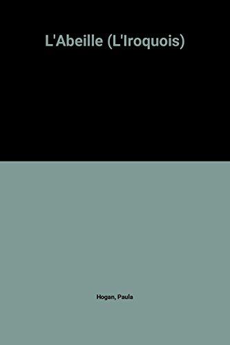 9782040112400: L'Abeille (L'Iroquois)