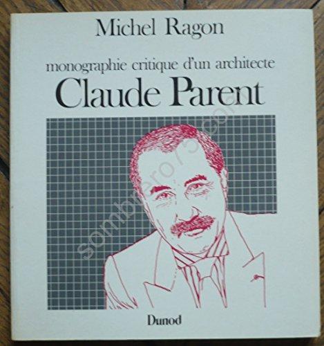 9782040112752: Claude Parent: Monographie critique d'un architecte (Espace & architecture) (French Edition)