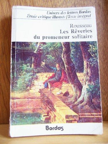 Les R?veries du promeneur solitaire (Univers des: Jean-Jacques Rousseau