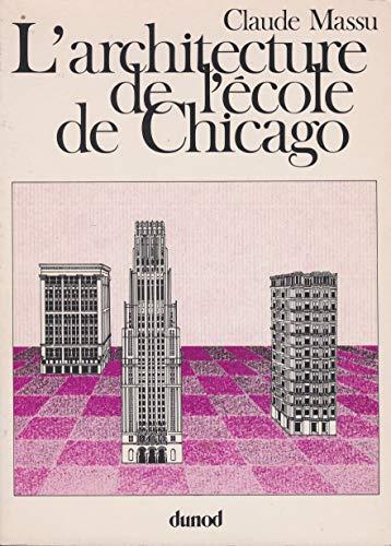 9782040120108: L'architecture de l'ecole de Chicago: Architecture fonctionnaliste et ideologie americaine (Espace & architecture) (French Edition)
