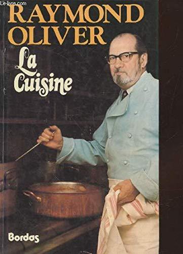LA CUISINE. 1000 Recettes et Leurs Variantes: Raymond OLIVER