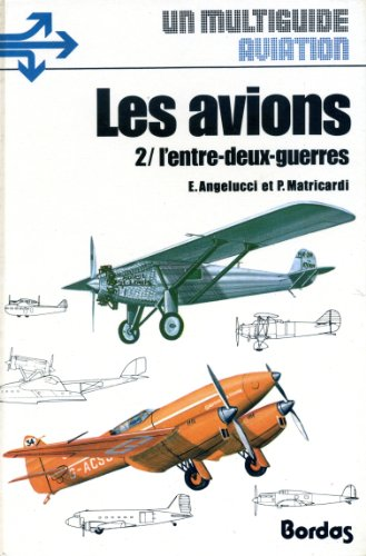 9782040125196: Les avions 2/ l'entre-deux-guerres - Un multiguide aviation.