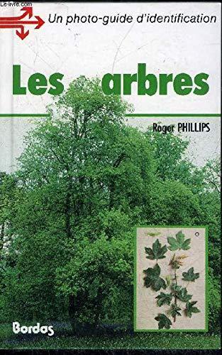 Les arbres: Phillips, Roger ; Rix, Martyn ; Hurstn Jacqui , Foy, Nicky