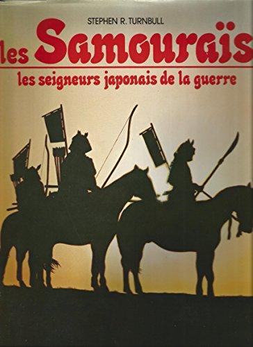 9782040128838: Les Samouraïs - les seigneurs japonais de la guerre