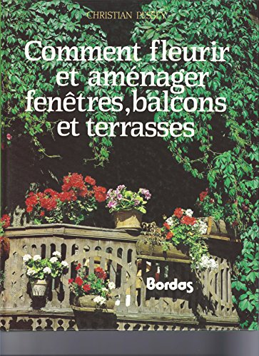 9782040153458: Comment fleurir et aménager fenêtres, balcons et terrasses