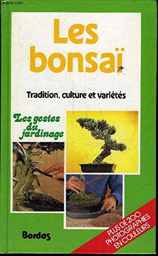 9782040153748: Les Bonsai. Tradition, culture et varietes.