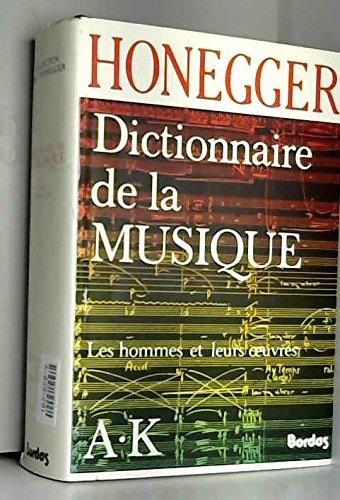 9782040153960: HONEGGER/DICT.MUSIQ.1 (Ancienne Edition)