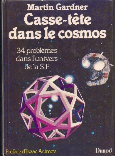 Casse-tete dans le cosmos 34 probl?mes dans: Martin Gardner