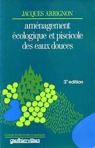 9782040154486: Amenagement ecologique et piscicole des eaux douces (Ecologie fondamentale et appliquee) (French Edition)