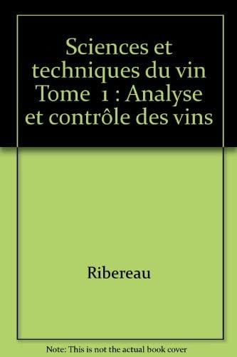 9782040154585: Sciences et techniques du vin Tome 1 : Analyse et contrôle des vins