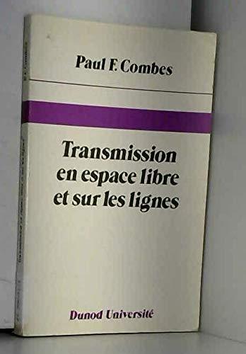 9782040155575: Transmission en espace libre et sur les lignes (French Edition)
