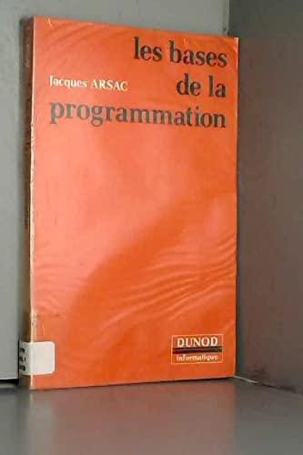 Les bases de la programmation; - Arsac, Jacques